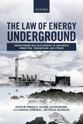 Law of Energy Underground: Understanding New Developments in Subsurface Production, Transmission, and Storage