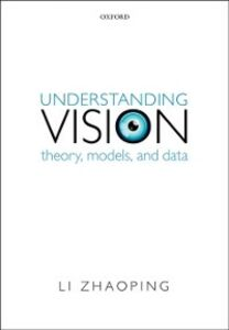 Ebook in inglese Understanding Vision: Theory, Models, and Data Zhaoping, Li