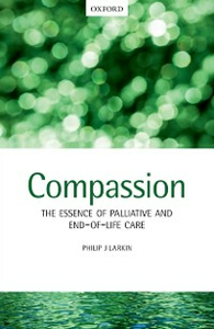 Ebook in inglese Compassion: The Essence of Palliative and End-of-Life Care Larkin, Philip J.
