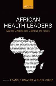 Foto Cover di African Health Leaders: Making Change and Claiming the Future, Ebook inglese di  edito da OUP Oxford