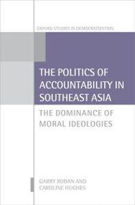 Foto Cover di Politics of Accountability in Southeast Asia: The Dominance of Moral Ideologies, Ebook inglese di Caroline Hughes,Garry Rodan, edito da OUP Oxford