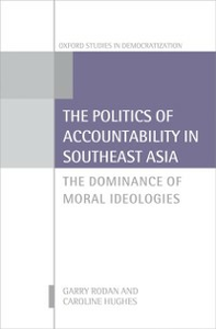 Ebook in inglese Politics of Accountability in Southeast Asia: The Dominance of Moral Ideologies Hughes, Caroline , Rodan, Garry