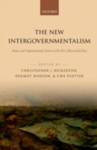 Ebook in inglese New Intergovernmentalism: States and Supranational Actors in the Post-Maastricht Era -, -