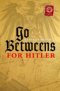 Ebook in inglese Go-Betweens for Hitler Urbach, Karina