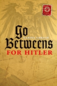 Ebook in inglese Go-Betweens for Hitler Urbach, Karina