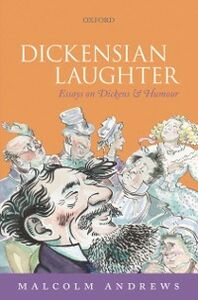 Ebook in inglese Dickensian Laughter: Essays on Dickens and Humour Andrews, Malcolm