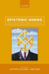 Epistemic Norms: New Essays on Action, Belief, and Assertion