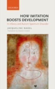 Foto Cover di How Imitation Boosts Development: In Infancy and Autism Spectrum Disorder, Ebook inglese di Jacqueline Nadel, edito da OUP Oxford
