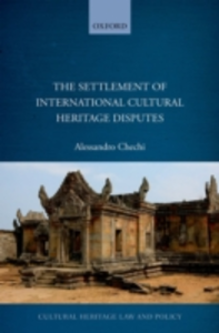 Ebook in inglese Settlement of International Cultural Heritage Disputes Chechi, Alessandro