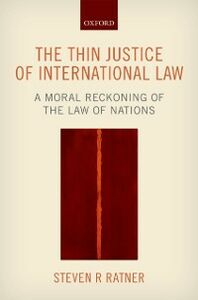 Ebook in inglese Thin Justice of International Law: A Moral Reckoning of the Law of Nations Ratner, Steven R.