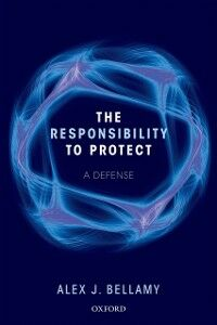 Ebook in inglese Responsibility to Protect: A Defense Bellamy, Alex J.
