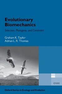 Ebook in inglese Evolutionary Biomechanics: Selection, Phylogeny, and Constraint Taylor, Graham , Thomas, Adrian