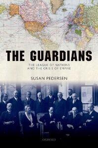 Foto Cover di Guardians: The League of Nations and the Crisis of Empire, Ebook inglese di Susan Pedersen, edito da OUP Oxford