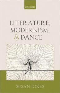 Ebook in inglese Literature, Modernism, and Dance Jones, Susan