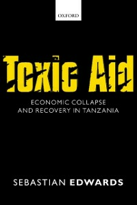 Ebook in inglese Toxic Aid: Economic Collapse and Recovery in Tanzania Edwards, Sebastian