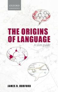 Ebook in inglese Origins of Language: A Slim Guide Hurford, James R.