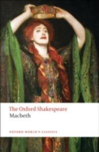 Ebook in inglese Tragedy of Macbeth: The Oxford Shakespeare Shakespeare, William