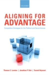 Ebook in inglese Aligning for Advantage: Competitive Strategies for the Political and Social Arenas Doh, Jonathan P. , Lawton, Thomas C. , Rajwani, Tazeeb