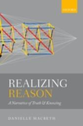 Realizing Reason: A Narrative of Truth and Knowing