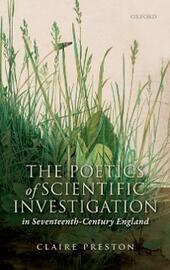 Poetics of Scientific Investigation in Seventeenth-Century England