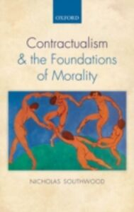 Ebook in inglese Contractualism and the Foundations of Morality Southwood, Nicholas