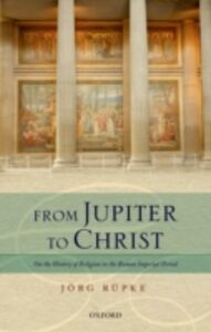 Ebook in inglese From Jupiter to Christ: On the History of Religion in the Roman Imperial Period R&uuml , pke, J&ouml , rg