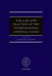 Law and Practice of the International Criminal Court