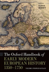 Ebook in inglese Oxford Handbook of Early Modern European History, 1350-1750: Volume I: Peoples and Place -, -