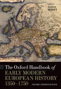 Ebook in inglese Oxford Handbook of Early Modern European History, 1350-1750: Volume I: Peoples and Place