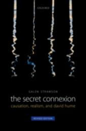 Secret Connexion: Causation, Realism, and David Hume: Revised Edition
