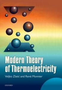 Foto Cover di Modern Theory of Thermoelectricity, Ebook inglese di Ren&eacute, Monnier,Veljko Zlatic, edito da OUP Oxford