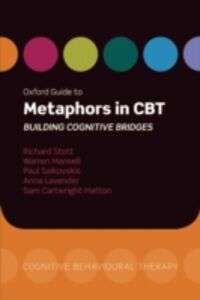 Ebook in inglese Oxford Guide to Metaphors in CBT: Building Cognitive Bridges Cartwright-Hatton, Sam , Mansell, Warren , Salkovskis, Paul , Stott, Richard