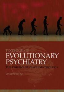 Ebook in inglese Textbook of Evolutionary Psychiatry: The origins of psychopathology Br&uuml , ne, Martin