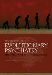 Textbook of Evolutionary Psychiatry: The origins of psychopathology