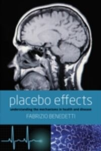 Ebook in inglese Placebo Effects: Understanding the mechanisms in health and disease Benedetti, Fabrizio