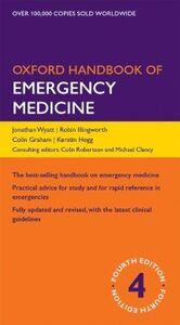Ebook in inglese Oxford Handbook of Emergency Medicine Clancy, Michael , Graham, Colin A. , Hog, ogg , Illingworth, Robin N.
