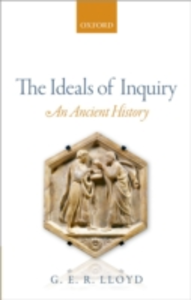 Ebook in inglese Ideals of Inquiry: An Ancient History Lloyd, G. E. R.
