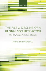 Ebook in inglese Rise and Decline of a Global Security Actor: UNHCR, Refugee Protection and Security Hammerstad, Anne