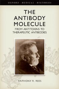 Foto Cover di Antibody Molecule: From antitoxins to therapeutic antibodies, Ebook inglese di Anthony R. Rees, edito da OUP Oxford