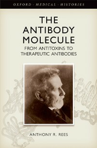Ebook in inglese Antibody Molecule: From antitoxins to therapeutic antibodies Rees, Anthony R.