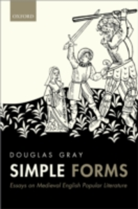Ebook in inglese Simple Forms: Essays on Medieval English Popular Literature Gray, Douglas