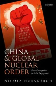 Ebook in inglese China and Global Nuclear Order: From Estrangement to Active Engagement Horsburgh, Nicola