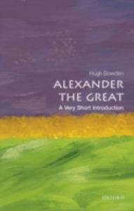 Ebook in inglese Alexander the Great: A Very Short Introduction Bowden, Hugh