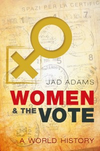 Ebook in inglese Women and the Vote: A World History Adams, Jad