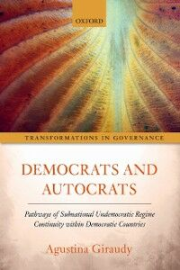 Ebook in inglese Democrats and Autocrats: Pathways of Subnational Undemocratic Regime Continuity within Democratic Countries Giraudy, Agustina