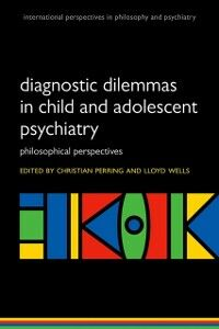 Ebook in inglese Diagnostic Dilemmas in Child and Adolescent Psychiatry: Philosophical Perspectives -, -