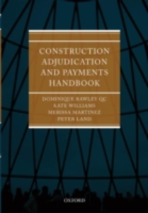 Ebook in inglese Construction Adjudication and Payments Handbook Land, Peter , Martinez, Merissa , Rawley QC, Dominique , Williams, Kate