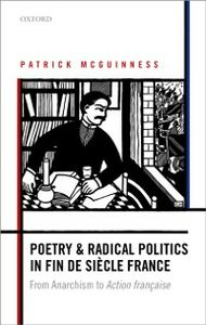 Ebook in inglese Poetry and Radical Politics in fin de siècle France: From Anarchism to Action française McGuinness, Patrick