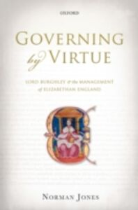 Ebook in inglese Governing by Virtue: Lord Burghley and the Management of Elizabethan England Jones, Norman