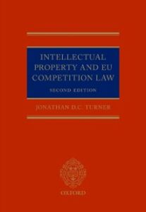 Ebook in inglese Intellectual Property and EU Competition Law Turner, Jonathan D. C.